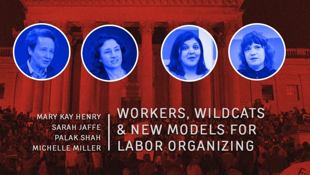 Laura Flanders: Workers, Wildcats & New Models for Labor Organizing