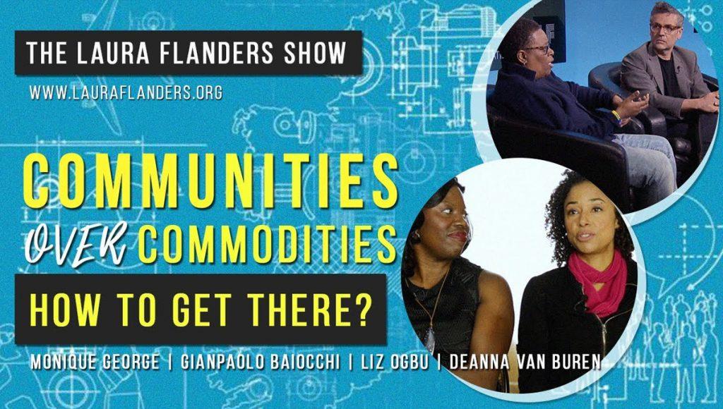 Laura Flanders Show: Communities Over Commodities