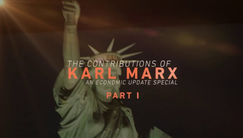Economic Update: The Contributions of Karl Marx (Pt 1/4)