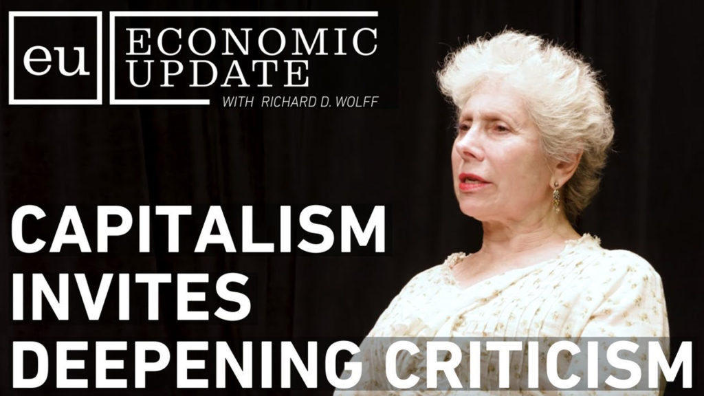 Economic Update: Capitalism Invites Deepening Criticism