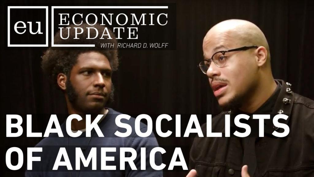 Economic Update: Black Socialists of America