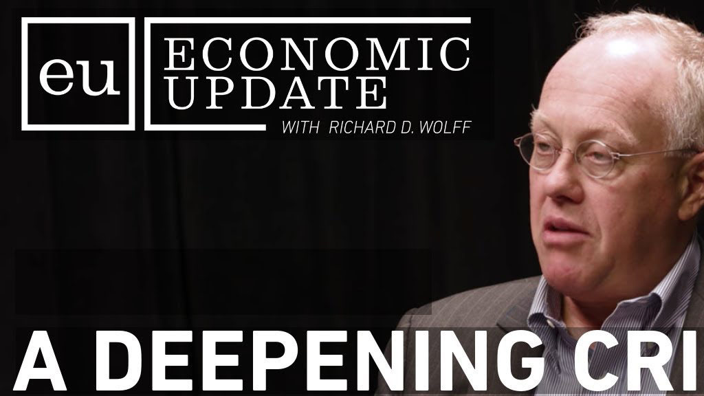 Economic Update: A Deepening Crisis of Capitalism