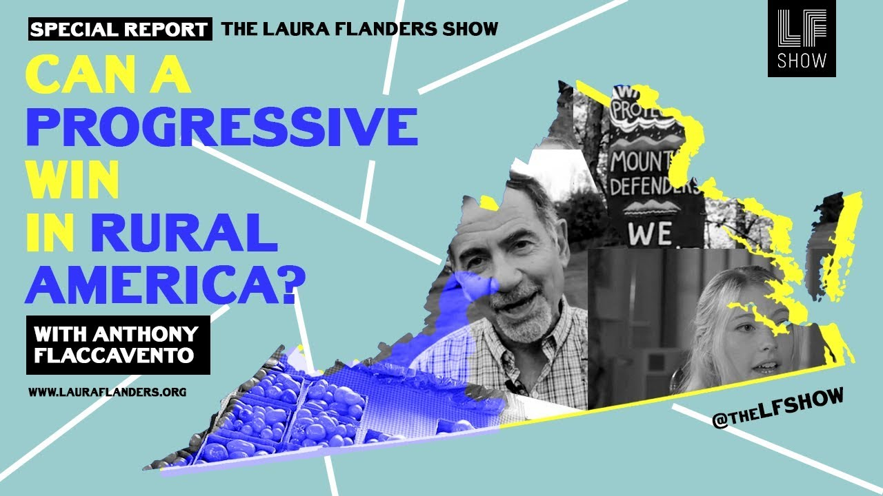 Laura Flanders Show: Can a Progressive Candidate Win in Rural America?
