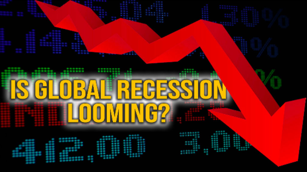 Is Global Recession Looming?