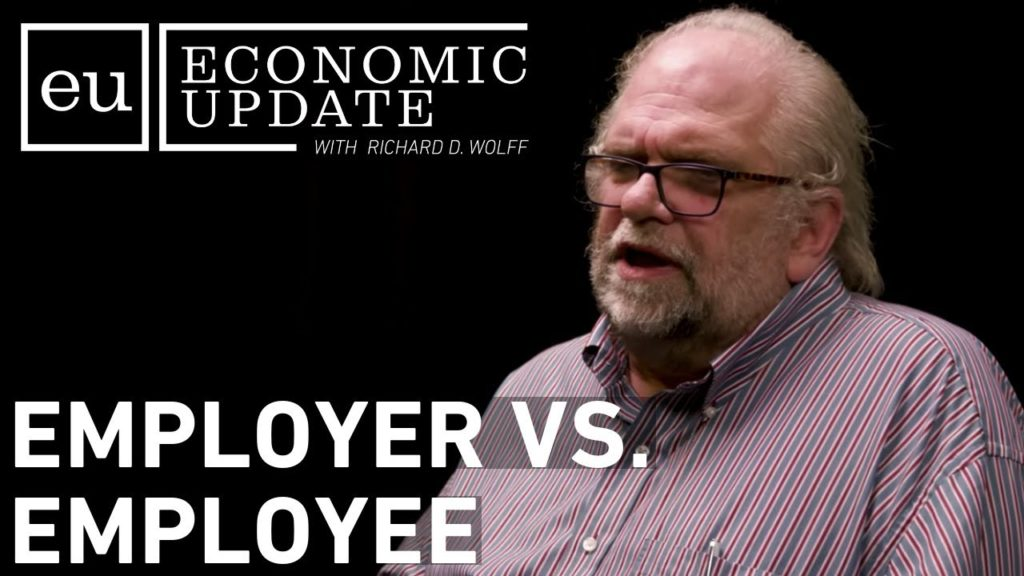 Economic Update: Employer VS Employee: Capitalism's Endless Conflict