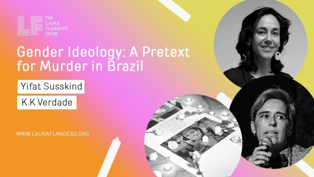 Laura Flanders Show: Gender Ideology - A Pretext for Murder in Brazil