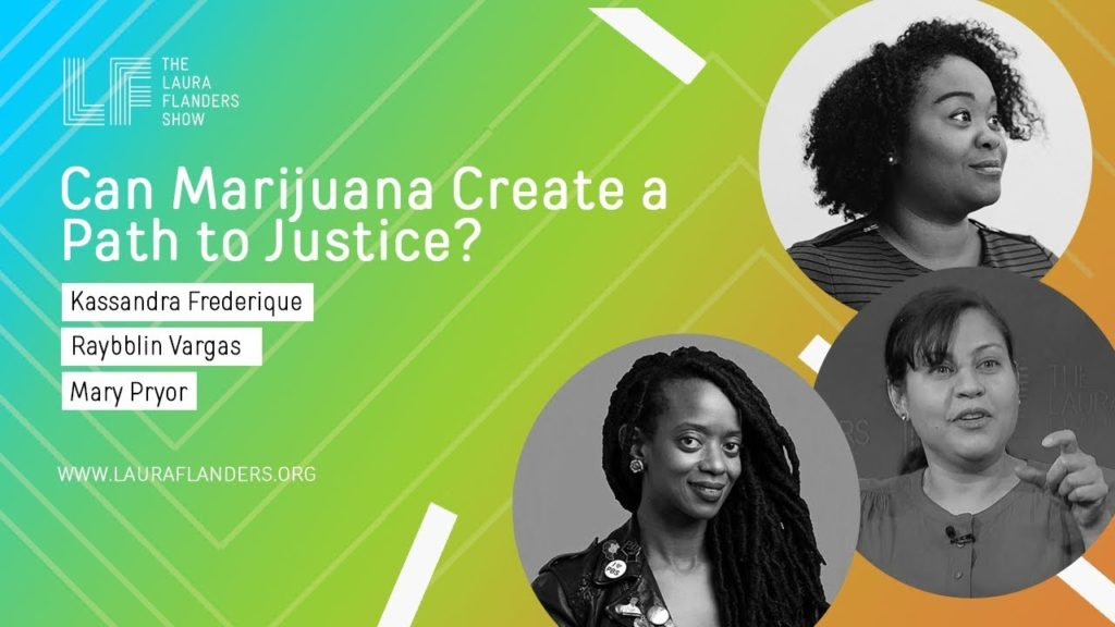 Laura Flanders Show: Can Marijuana Create a Path to Justice?