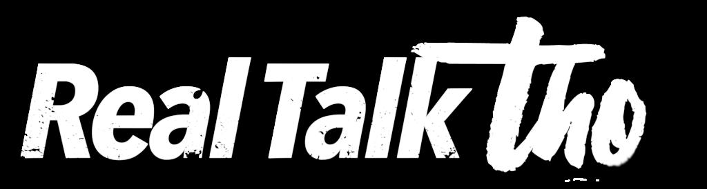 Real Talk Tho Logo Text