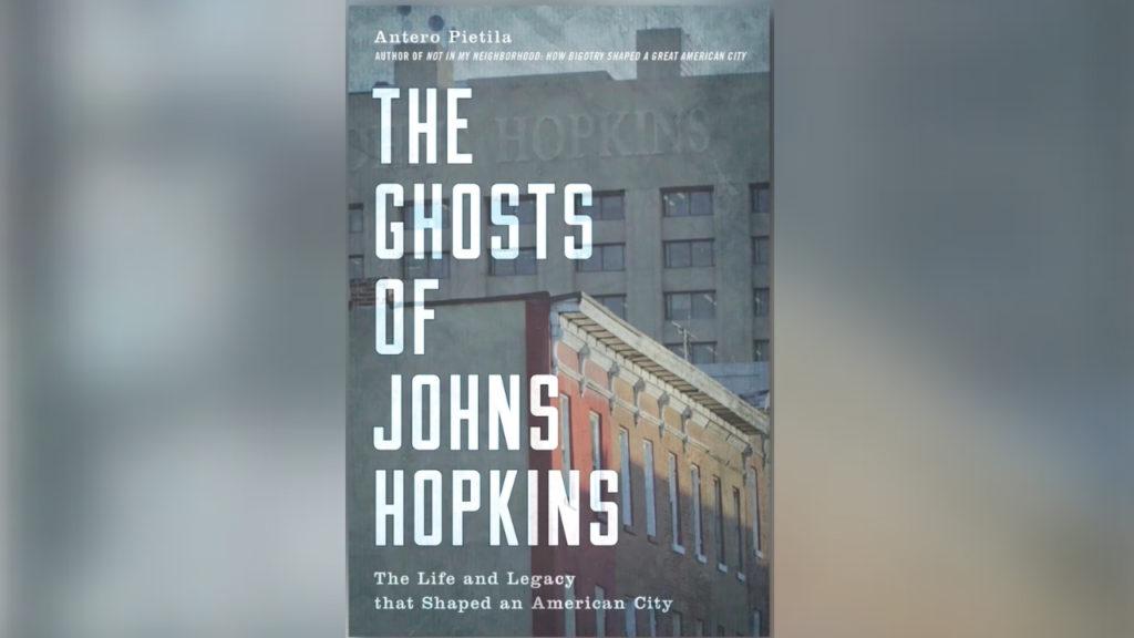 How Johns Hopkins' Influence Haunts Baltimore (Pt 1/2)