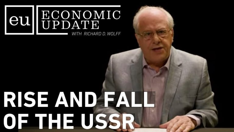 Economic Update: Rise and Fall of the USSR