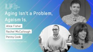 Laura Flanders Show: Aging Isn't a Problem, Ageism Is
