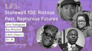 Laura Flanders Show: Stonewall 100 - Riotous Past, Rapturous Futures