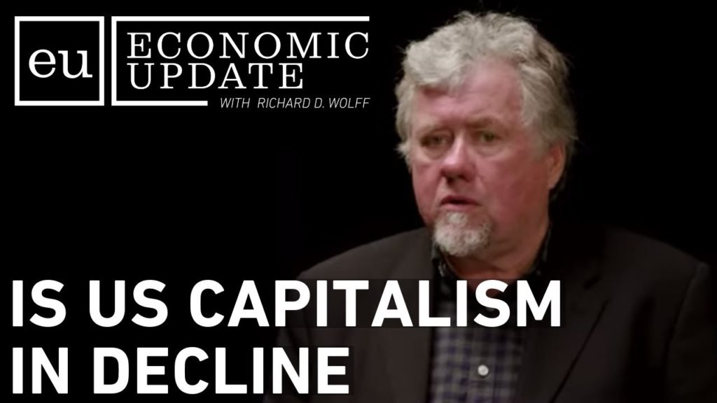 Economic Update: Is U.S. Capitalism In Decline?