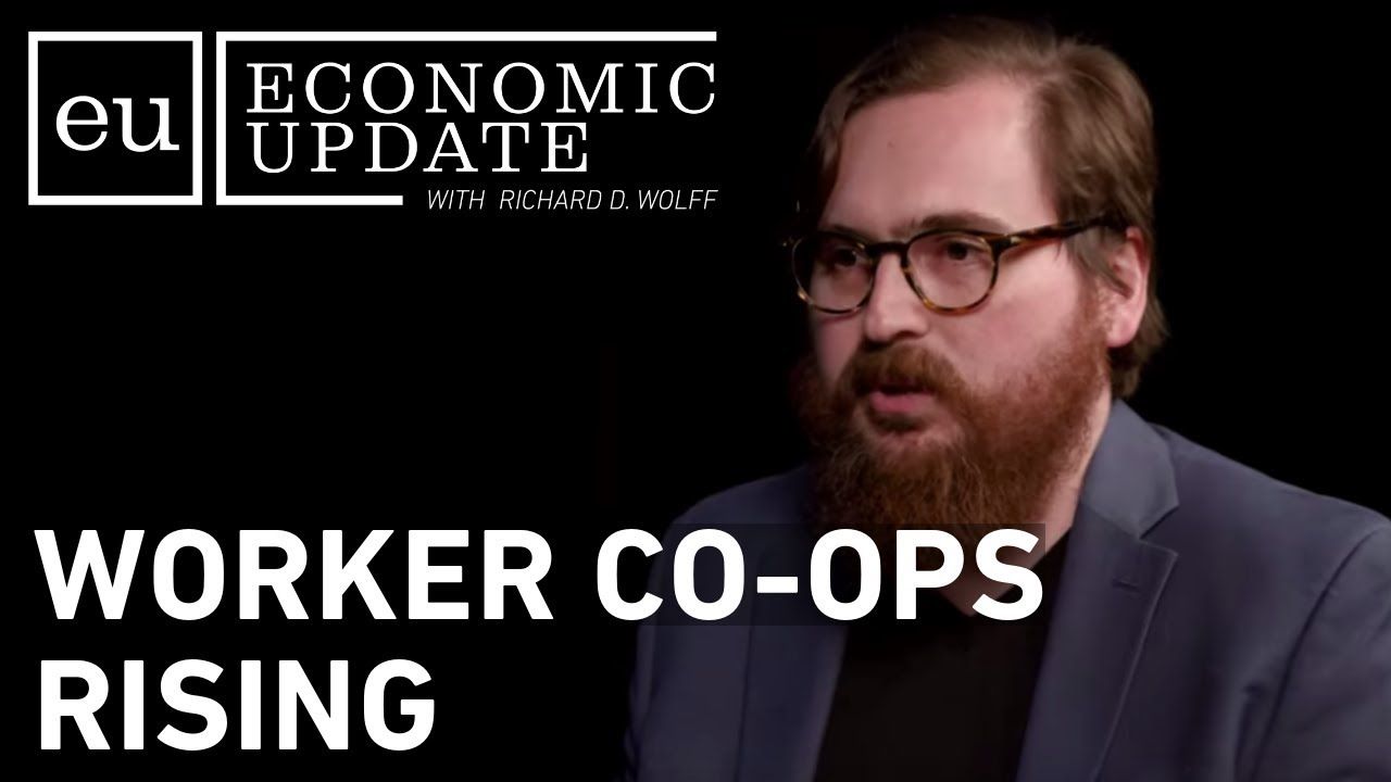 Economic Update: Worker Co-Ops Rising
