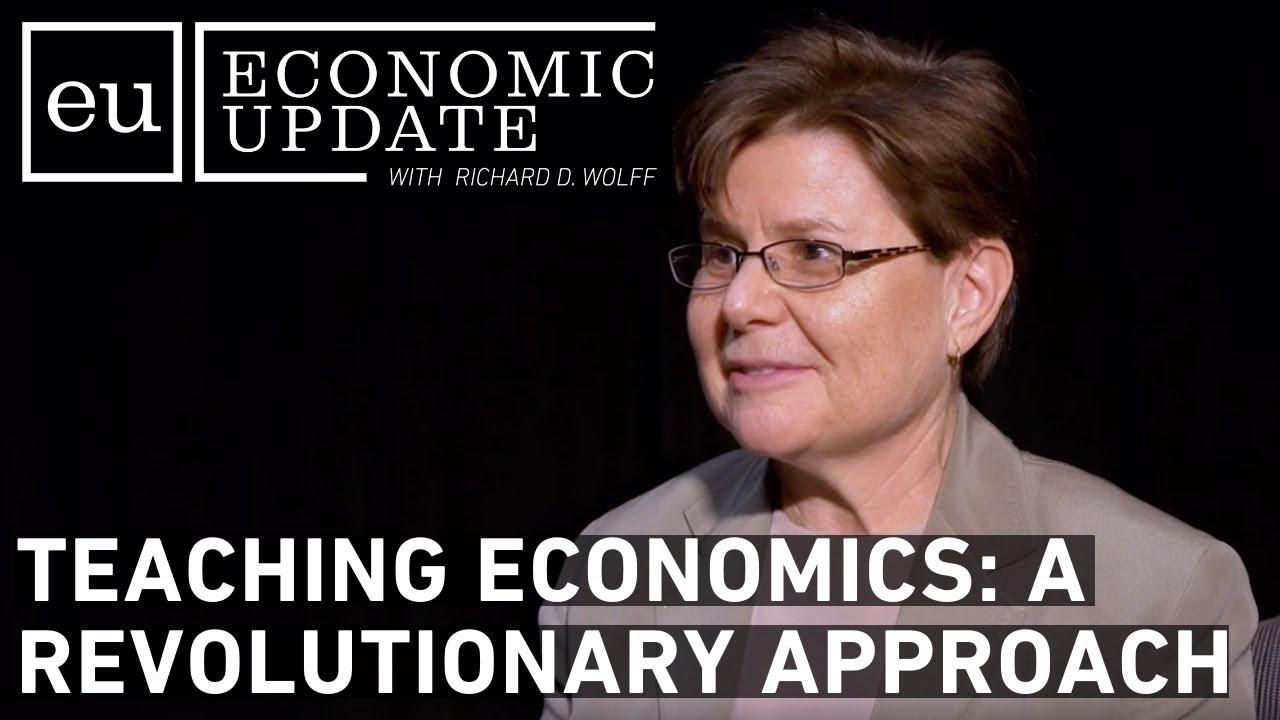 Economic Update: Teaching Economics - A Revolutionary Approach