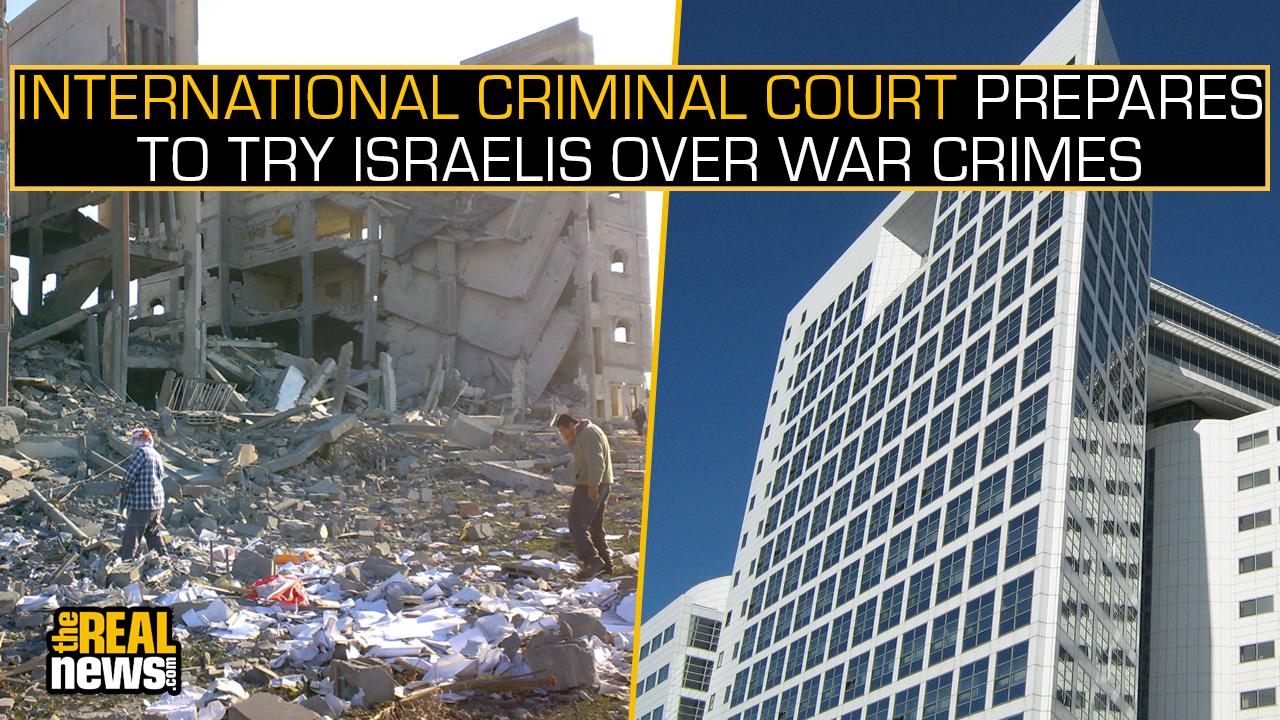 International Criminal Court Prepares to Try Israelis over War Crimes