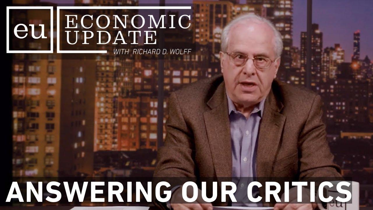 Economic Update: Answering Our Critics