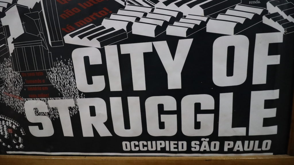 SAO PAULO, BRAZIL - Banner in the main hall of the 9 de Julho occupation. Photographer: Michael Fox