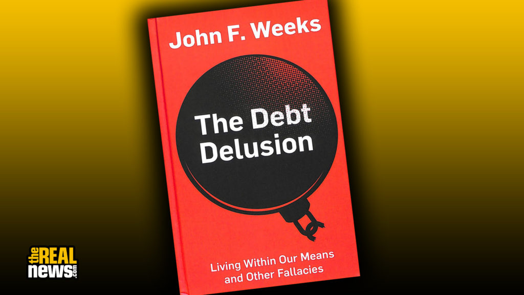 "Book cover of John Weeks' ""The Debt Delusion: Living Within Our Means and Other Fallacies."" Image courtesy of Polity Press."