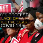 Nurses Protest Lack Of Personal Protective Equipment In COVID-19 Pandemic