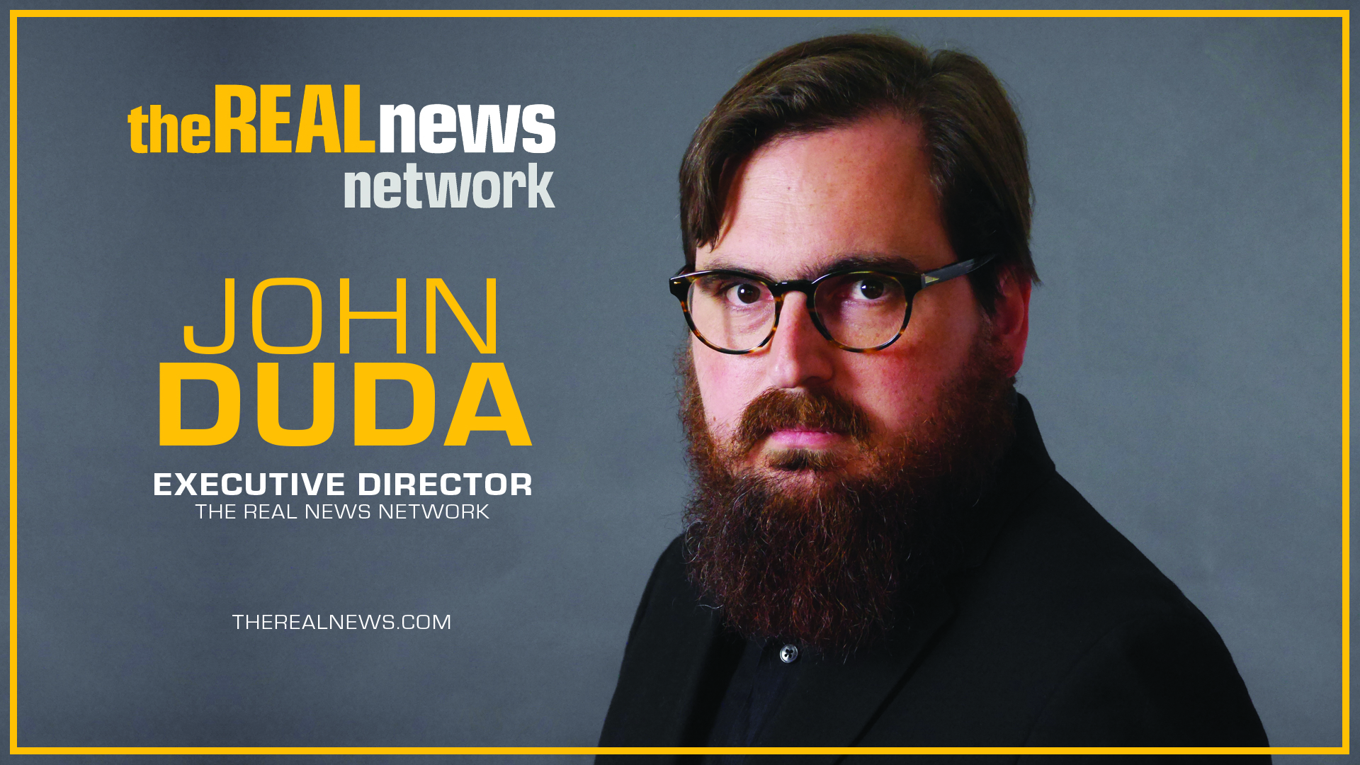 The Real News Network Announces The Appointment Of John Duda As Executive Director