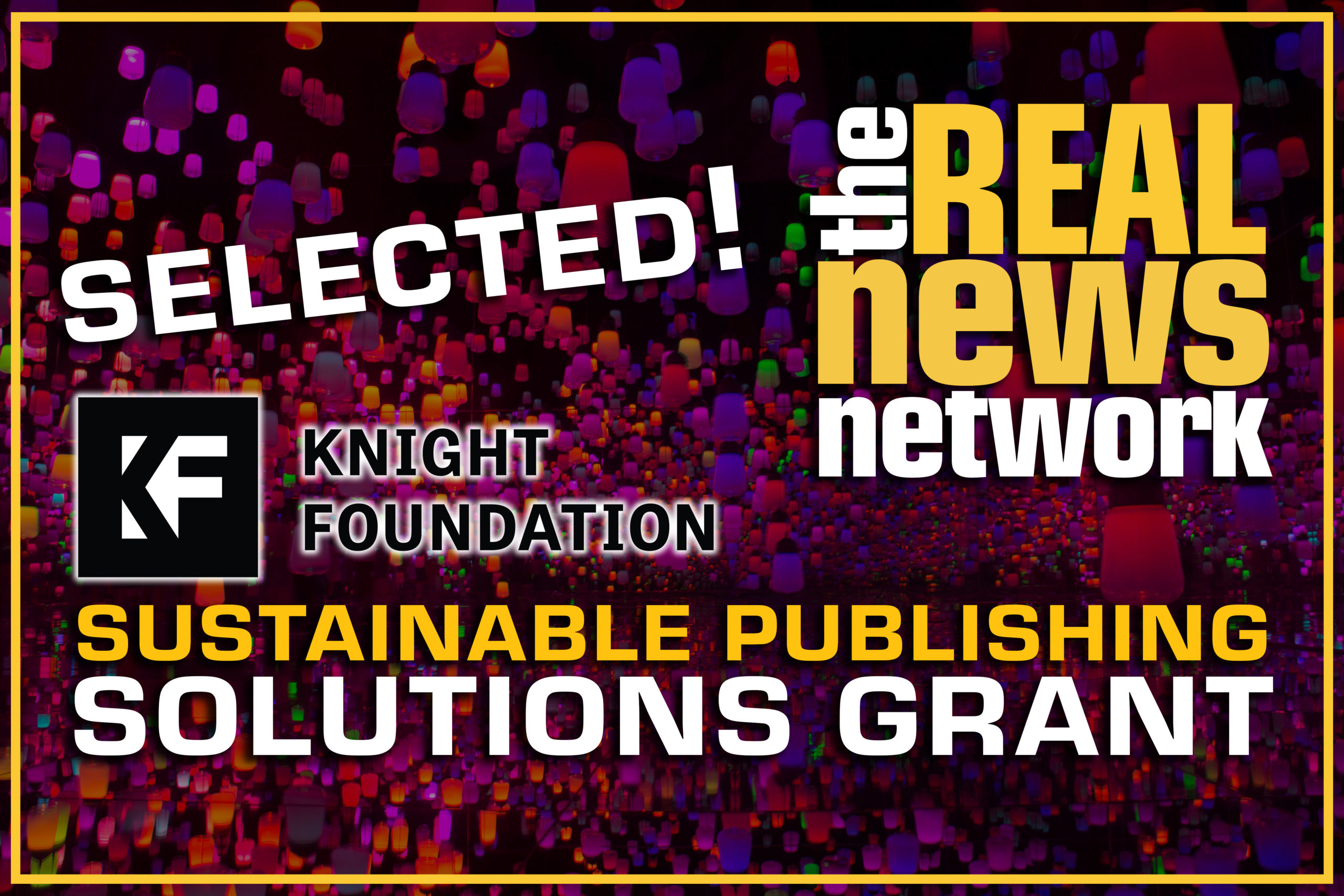 Real News Selected for Knight Foundation Grant