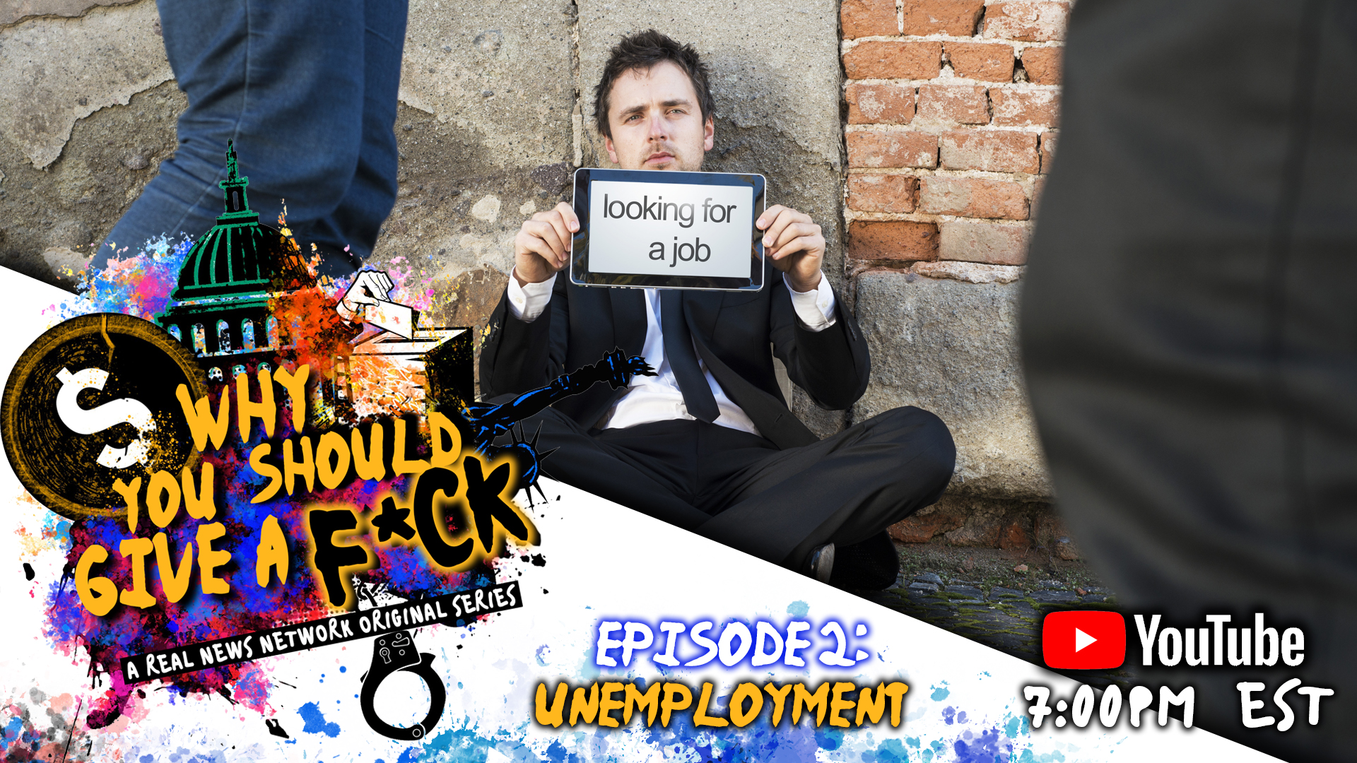 Why You Should Give a F*ck | Ep. 2 | Unemployment